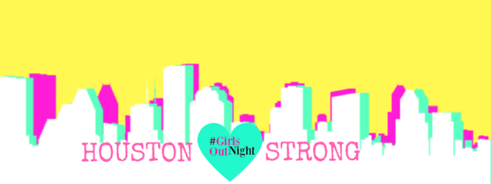 Girls Night Out – Houston Strong presented by MsIndependent